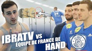 IBRATV vs EQUIPE DE FRANCE: le DUEL de HAND