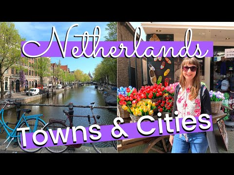 Places To Visit In The Netherlands – MUST SEE NETHERLANDS