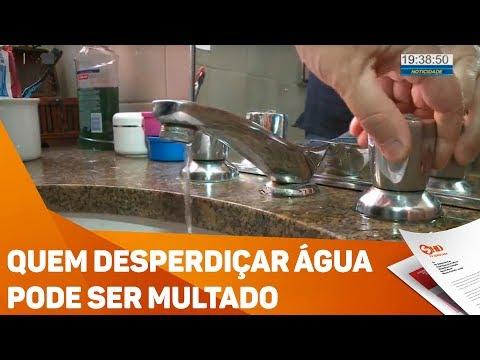 Quem desperdiçar água pode ser multado - TV SOROCABA/SBT