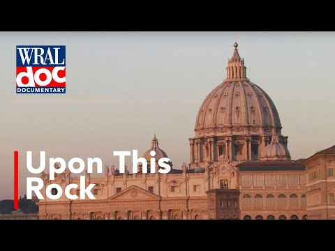 """The Vatican: An Inside Look - """"Upon this Rock"""" - A WRAL Documentary"""