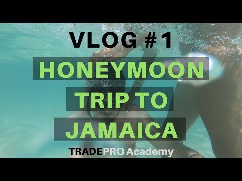 Traders on the Loose - Honeymoon Trip to Jamaica Travel Vlog