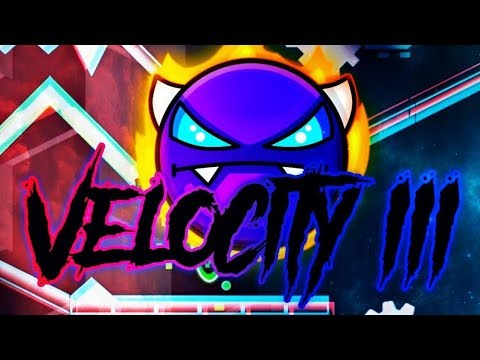 [Geometry Dash 2.11] - 'Velocity III' By Jacr360 & More