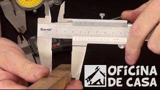 Paquímetro — modelos e aplicações #DIY • Oficina de Casa