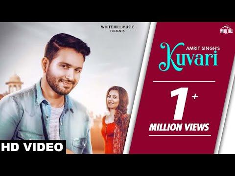 Kuvari (Full Song) Amrit Singh | White Hill Music | New Punjabi Love Song 2018