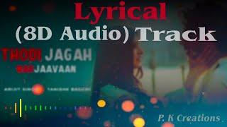 Thodi Jagah | Full Lyrical+8D Audio Song | Arijit Singh | 2020 | P.K Creations |