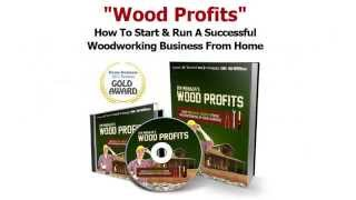 Woodprofits: How To Start A Woodworking Business From Home With No Capital Or Experience