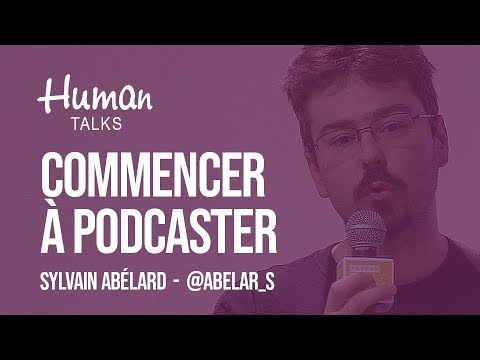 Commencer à podcaster par Sylvain Abélard