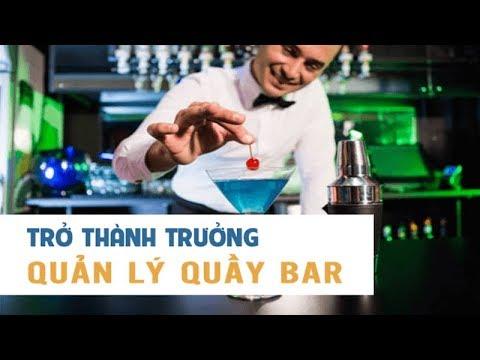 Trở thảnh trưởng quản lý quầy bar – Nguyễn Tấn Trung