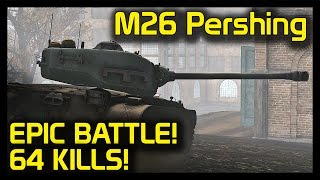 ► Heroes and Generals - M26 Pershing Epic 64 Kill Battle - Tank Gameplay | H&G Tank Action