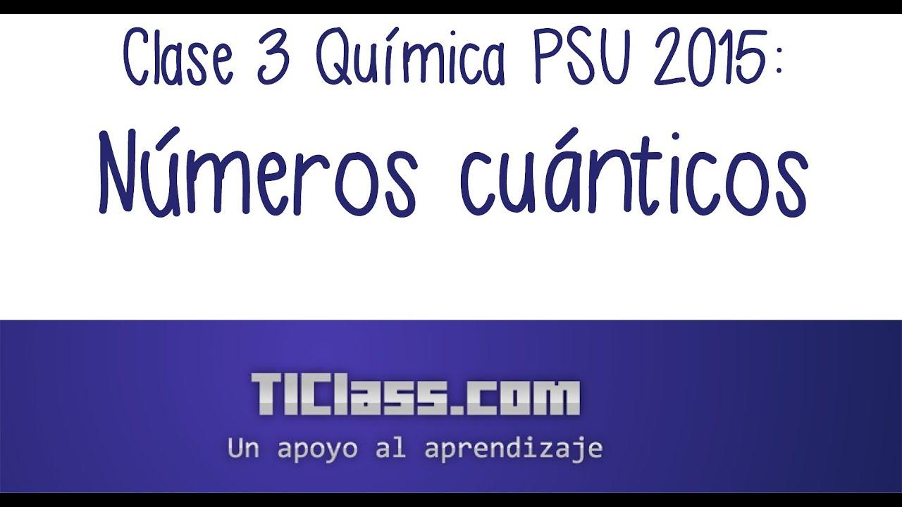 Clase 3 qumica psu 2015 nmeros cunticos y configuracin clase 3 qumica psu 2015 nmeros cunticos y configuracin electrnica urtaz Gallery