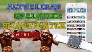 Como Actualizar Cualquier SmartWatch Chino |Español |Bien Explicado