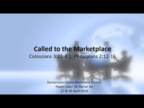 Called To The Marketplace - Pr Dato' Dr Daniel Ho