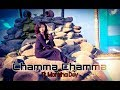 CHAMMA CHAMMA Fraud Saiyaan Neha Kakkar Ikka Bollywood Dance Cover mp3