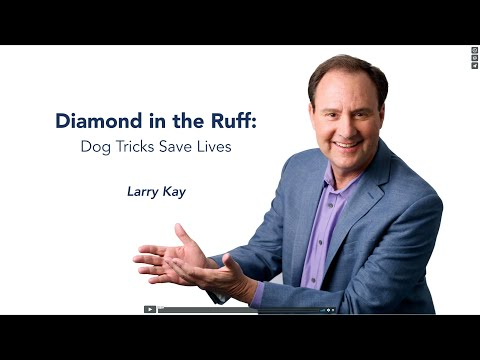 Larry Kay | Dog Tricks Save Lives | Keynote Speech Excerpts | 4:44