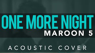 Maroon 5 - One More Night (Josh Pereira Acoustic Cover) FREE DOWNLOAD
