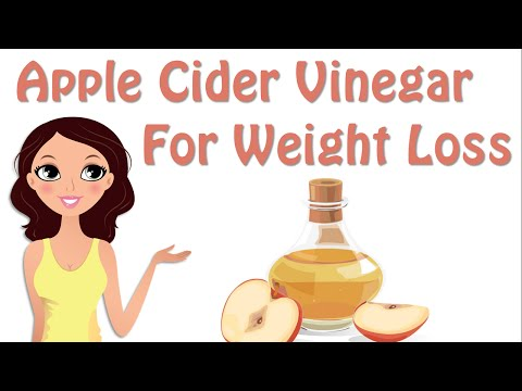 How To Use Apple Cider Vinegar Weight Loss, Benefits Of Apple Cider Vinegar