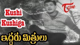 Iddaru Mithrulu Movie Songs | Kushi Kushiga Video Song | ANR, E V Saroja