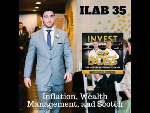 35: Inflation, Wealth Management, and Scotch