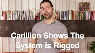 Carillion Shows the System is Rigged