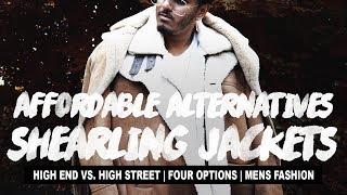 Affordable Alternatives: Shearling Jacket (High End vs. High Street)