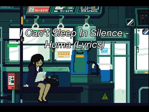 I Can't Sleep In Silence - Huma (Lyrics)