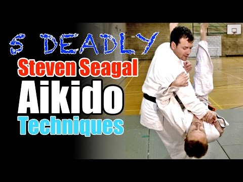 5 Deadly Steven Seagal Aikido Techniques
