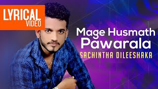 Gambar cover Mage Husmath Pawarala   මගේ හුස්මත් පවරලා   Sachintha Dileeshaka   Official Lyrical Video