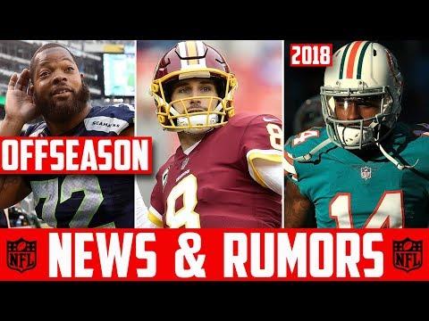 2018 NFL FREE AGENCY RUMORS - NFL NEWS & RUMORS 2018 OFFSEASON Kirk Cousins Nick Foles Jarvis Landry
