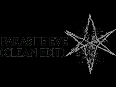 Bring Me The Horizon - Parasite Eve (Clean Edit)