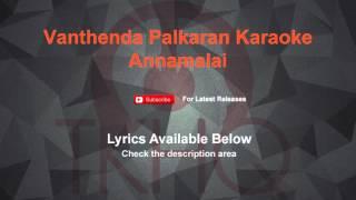 Vanthenda Palkaran Karaoke Annamalai Karaoke