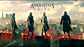 Assassin's Creed || We Are Assassins