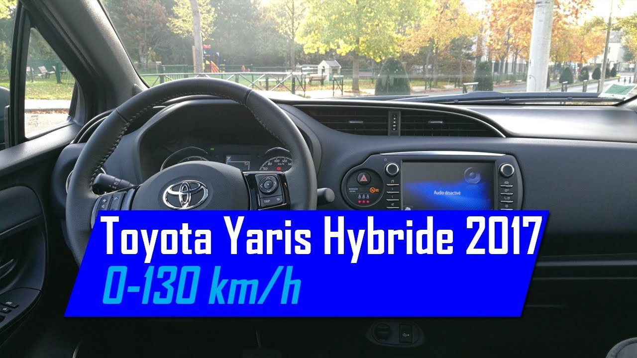 toyota yaris hybride chic 2017 0 100 km h 100 130 km h youtube. Black Bedroom Furniture Sets. Home Design Ideas