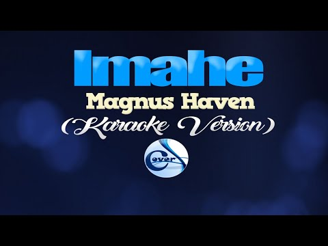 IMAHE - Magnus Haven (KARAOKE VERSION)