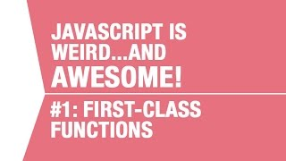 What Makes Javascript Weird...and AWESOME - Pt 1