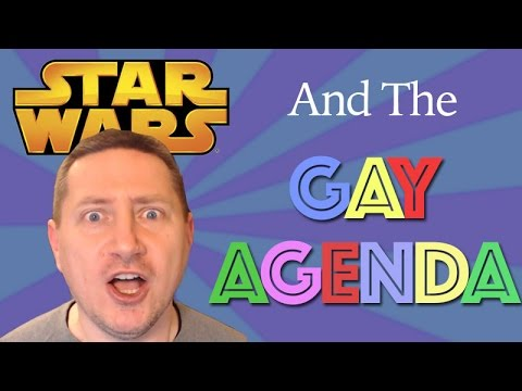 Star Wars And The GAY AGENDA!!!