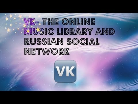 VK (VKontakte) - Social Network With Free Music Library