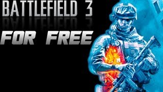 How to Get Battlefield 3 For Free For PC! + Gameplay