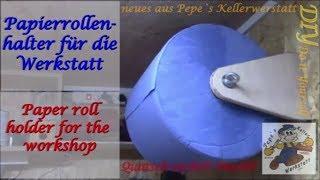 Papierrollenhalter für die Werkstatt