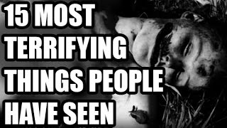 15 Most Terrifying Things People Have Seen