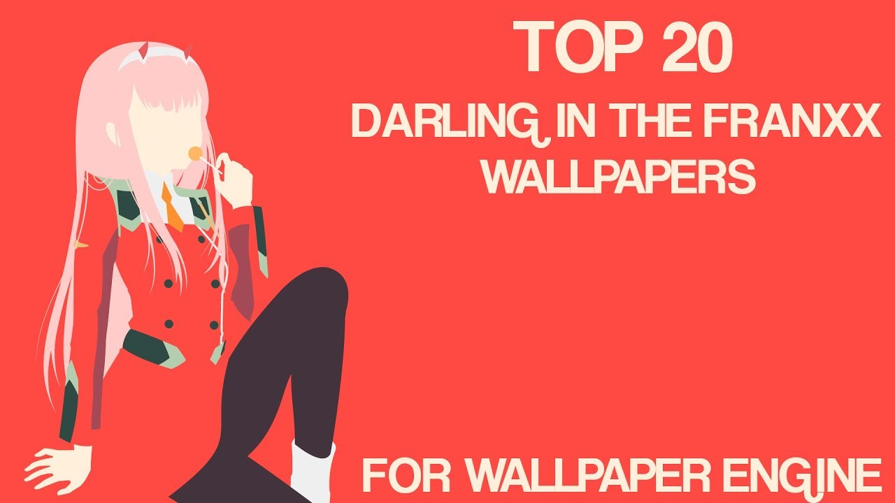 TOP 20 DARLING IN THE FRANXX WALLPAPERS FOR WALLPAPER ENGINE + LINKS -  YouTube