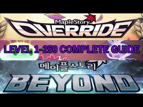 MapleStory OVERRIDE/BEYOND 2017 COMPLETE 1-250 Leveling Guide! (Training/Questing/EXP Dailies)
