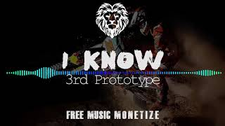 I Know - 3rd Prototype | [Free Music monetize]