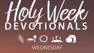 Holy Week Devotional -Wednesday