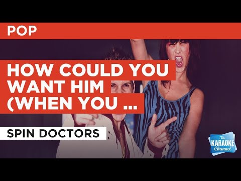 How Could You Want Him (When You Know You Could Have Me?) : Spin Doctors | Karaoke with Lyrics mp3