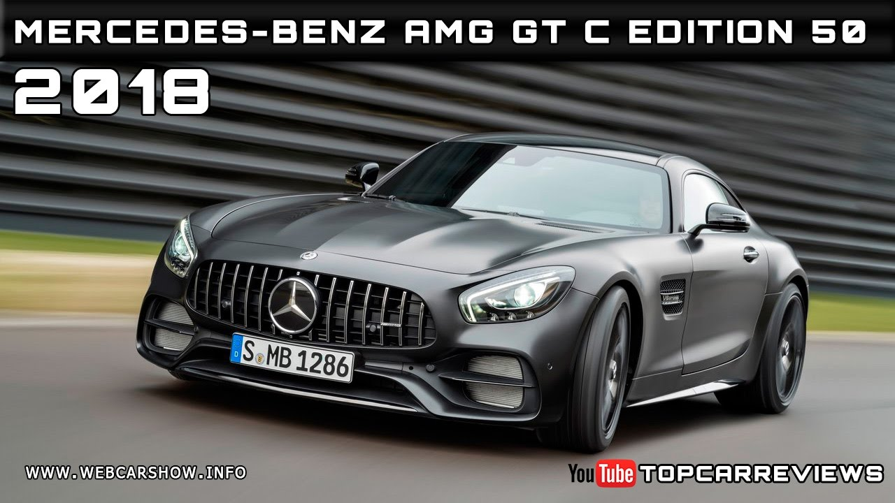 2018 mercedes-benz amg gt c edition 50 review rendered price specs