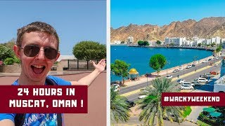 24 Hours In MUSCAT! - My WEEKEND TRIP to Muscat, Oman
