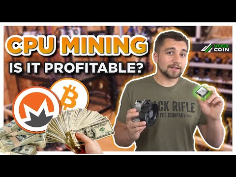 CPU Mining Profitability! Is It Still Worth It To CPU Mine?