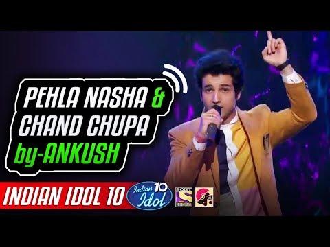 Pehla Nasha - Chand Chupa - Ankush - Indian Idol 10 - Neha Kakkar - Udit Narayan - 16 Dec 2018