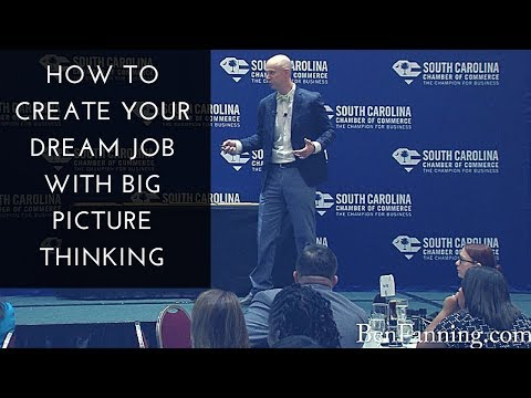How to Create Your Dream Job with Big Picture Thinking