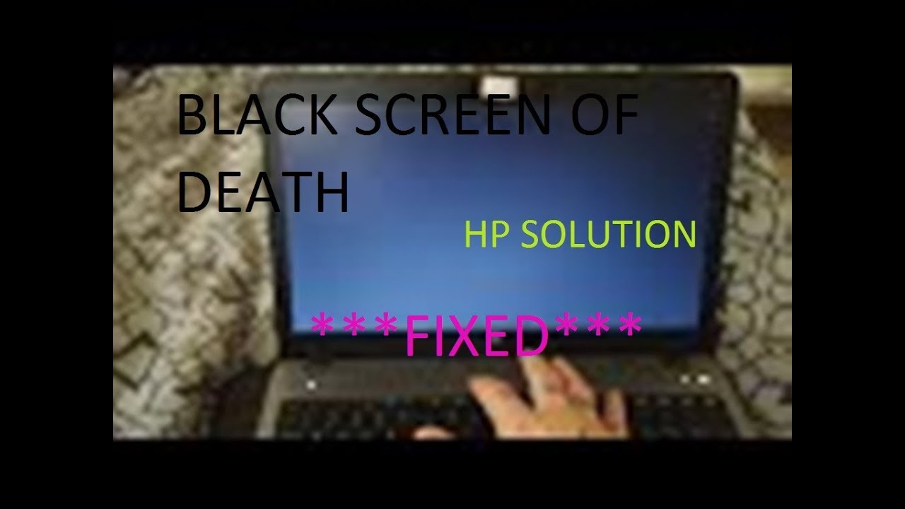 Black Screen of Death *Fixed* HP Laptop